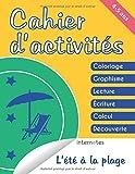 Cahier d'activités - 4/5 ans - L'été à la plage : Coloriage - Graphisme - Lecture - Écriture - Calcul - Découverte (French Edition)