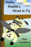 Bobby Bumble's Afraid to Fly, Ethan Crownberry, 1300008016