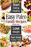 Easy Paleo Family Recipes, Sophia Jane, 1494784203