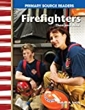 Firefighters Then and Now, Melissa Settle, 1480721395