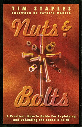 nuts-bolts-a-practical-how-to-guide-for-explaining-defending-the-catholic-faith