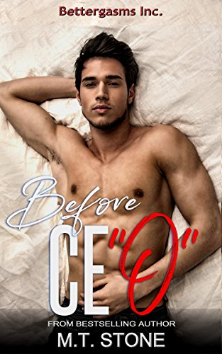 Before CE O (Bettergasms Inc. Book 1)