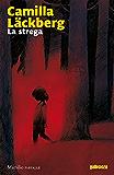 La strega (Le indagini di Erica Falck e Patrik Hedström) (Italian Edition)