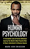 Human Psychology: 12 Immutable Laws of Human Behaviour Used by The World's Most Powerful Men to Read, Understand & Influence Anyone (Human Psychology Series)