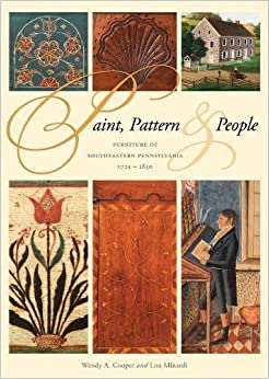 Paint, Pattern, and People: Furniture of Southeastern Pennsylvania, 1725-1850