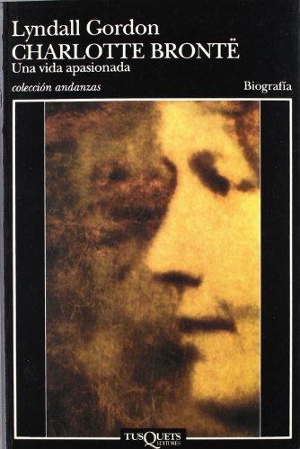 Descargar Libro Charlotte Brontë: Una Vida Apasionada Lyndall Gordon