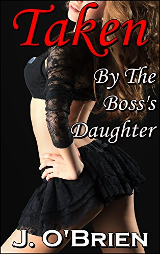 Taken by the Boss's Daughter (Lesbian Love Book 16)
