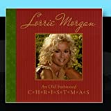 An Old Fashioned Christmas by Lorrie Morgan