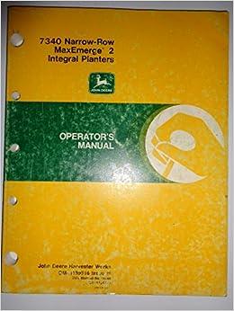 John Deere 7340 Narrow Row Maxemerge 2 Integral Planter Operators