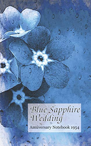 Blue Sapphire Wedding Anniversary Notebook 1954: a great alternative to a card Montpelier Publishing