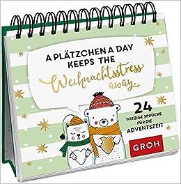 A Plätzchen A Day Keeps The Weihnachtsstress Away 24