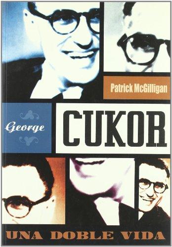 Descargar Libro George Cukor. Una Doble Vida Patrick Mcgilligan