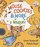 img - for Mouse Cookies & More: A Treasury [With CD (Audio)-- 8 Songs and Celebrity Readings] (If You Give...) by Numeroff, Laura Joffe (2006) Hardcover book / textbook / text book