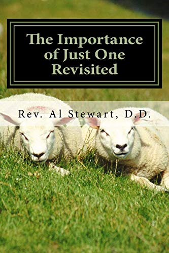 The Importance of Just One Revisited: The Parable of the lost Sheep (Revisited Series Vol. 4) -