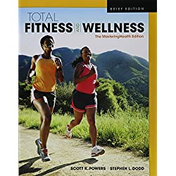 Total Fitness & Wellness, The Mastering Health Edition, Brief Edition (5th Edition)