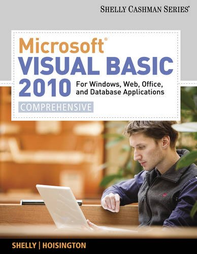 Microsoft Visual Basic 2010: For Windows, Web, Office, and Database Applications: Comprehensive (SAM 2010 Compatible Products)