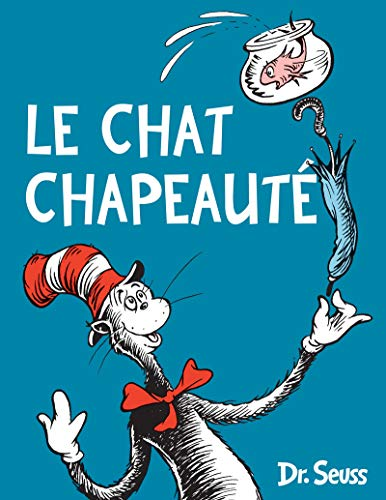 (Le Chat chapeauté [ The Cat in the Hat ] (French Edition))