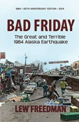 Bad Friday: The Great and Terrible 1964 Alaska Earthquake