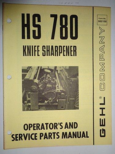 Gehl HS 780 Knife Sharpener Parts / Operators Owners Manual Original 1/78