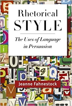 Book Rhetorical Style: The Uses of Language in Persuasion