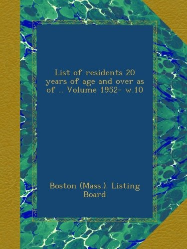 Read Online List of residents 20 years of age and over as of .. Volume 1952- w.10 ebook