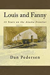 Louis and Fanny: 15 Years on the Alaska Frontier Paperback