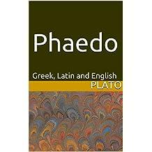 Phaedo: Greek, Latin and English