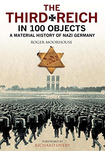The Third Reich in 100 Objects: A Serious History of Nazi Germany