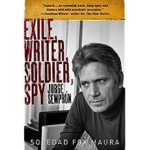 Exile, Writer, Soldier, Spy: Jorge Semprún