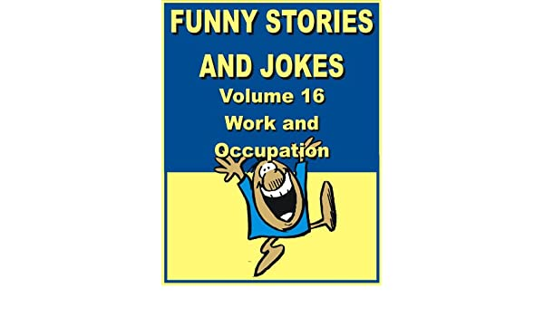 Funny stories and jokes - Volume 16 - Work and Occupation