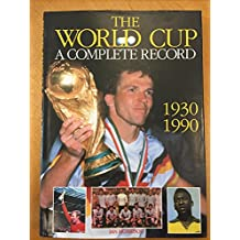 The World Cup: A Complete Record, 1930-90