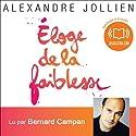 Eloge de la faiblesse | Livre audio Auteur(s) : Alexandre Jollien Narrateur(s) : Bernard Campan, Michel Raimbault