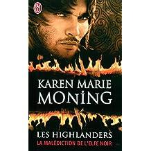 Les Highlanders (Tome 1) - La malédiction de l'elfe noir