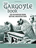 The Gargoyle Book: 572 Examples from Gothic