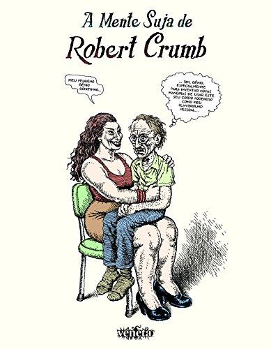 A Mente Suja de Robert Crumb