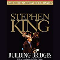 Building Bridges: Stephen King Live at the National Book Awards Rede von Stephen King Gesprochen von: Stephen King
