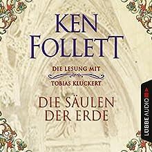 Die Säulen der Erde Hörbuch von Ken Follett Gesprochen von: Tobias Kluckert