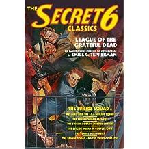 The Secret 6 Classics: League of the Grateful Dead: Featuring The Suicide Squad
