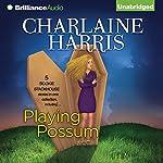 Playing Possum   Charlaine Harris