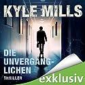 Die Unvergänglichen Hörbuch von Kyle Mills Gesprochen von: Reinhart von Stolzmann