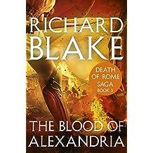 The Blood of Alexandria (Death of Rome Saga Book Three)