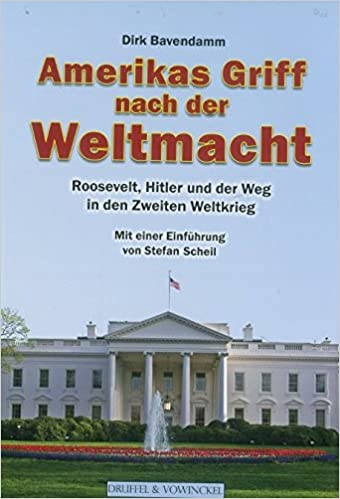 Roosevelts Weg in den 2. Weltkrieg (German Edition)