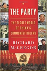 The Party: How China's Communists Merged Marx, Mao, and the Market to Create a New Superpower Hardcover