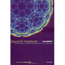 Beyond Measure: Modern Physics, Philosophy, and the Meaning of Quantum Theory