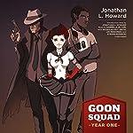 Goon Squad: Year One | Jonathan L. Howard