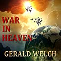 War in Heaven: The Last Witness Audiobook by Gerald Welch Narrated by Mike Lykins, Rob Noble
