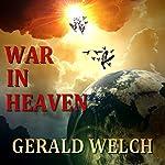 War in Heaven: The Last Witness | Gerald Welch