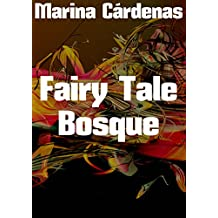 Fairy Tale Bosque (Spanish Edition)