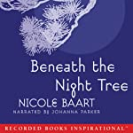 Beneath the Night Tree | Nicole Baart