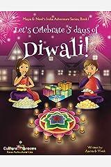 Let's Celebrate 5 Days of Diwali! (Maya & Neel's India Adventure Series, Book 1) (Volume 1) Paperback